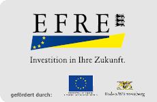 Förderung durhc EU und BadenWürttemberg - EFRE Investiton in Ihre Zukunft